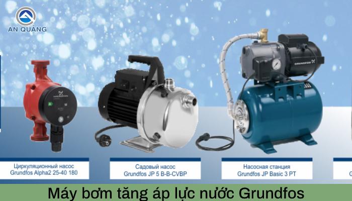 Máy bơm tăng áp lực nước Grundfos