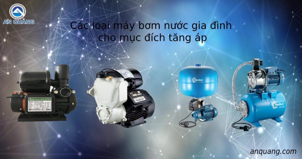 Các loại máy bơm nước gia đình tăng áp